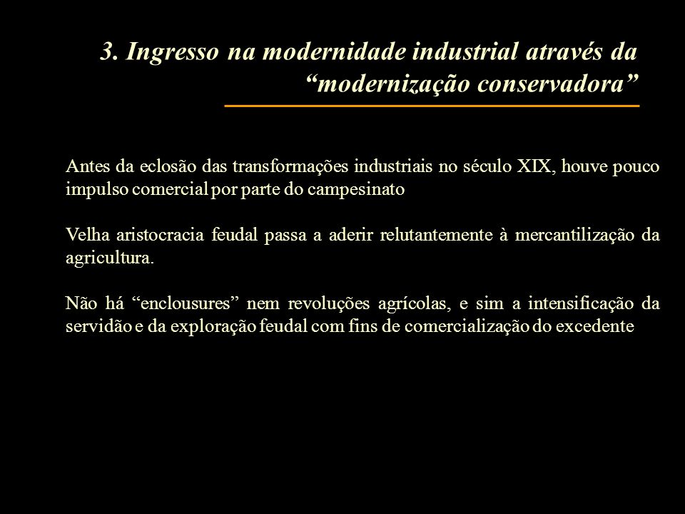 3. Ingresso na modernidade industrial através da modernização conservadora