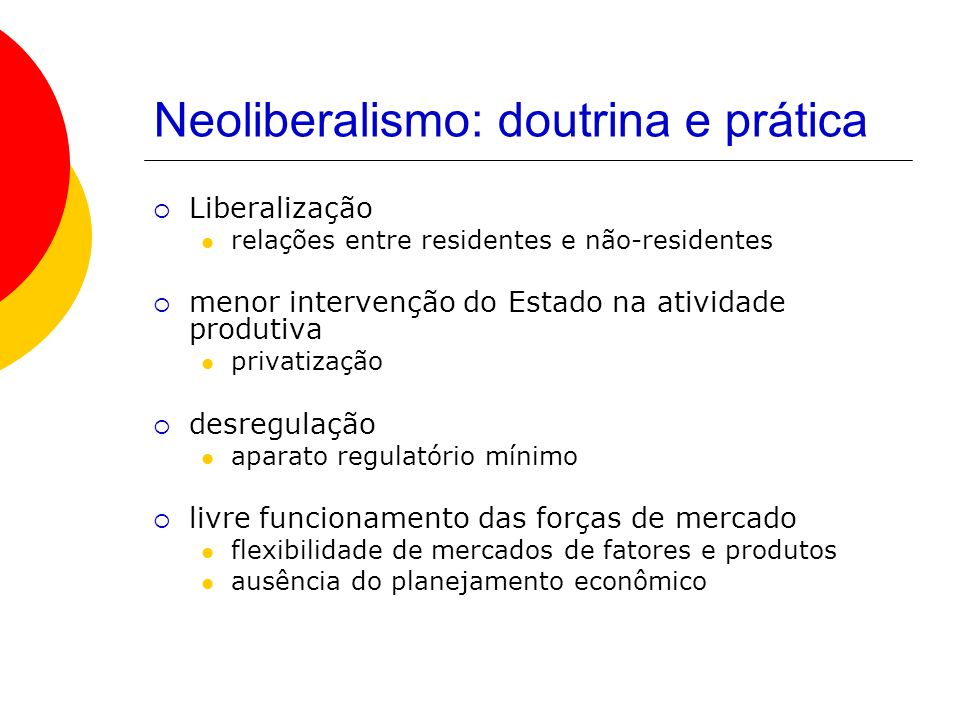 Neoliberalismo: doutrina e prática