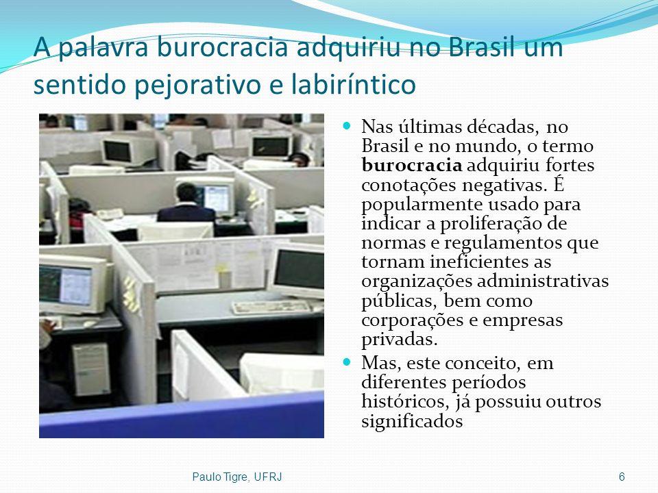 A palavra burocracia adquiriu no Brasil um sentido pejorativo e labiríntico