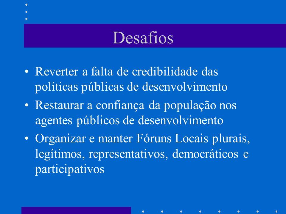 Desafios Reverter a falta de credibilidade das políticas públicas de desenvolvimento.
