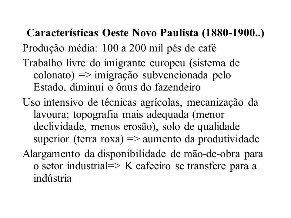 Características Oeste Novo Paulista (1880-1900..)