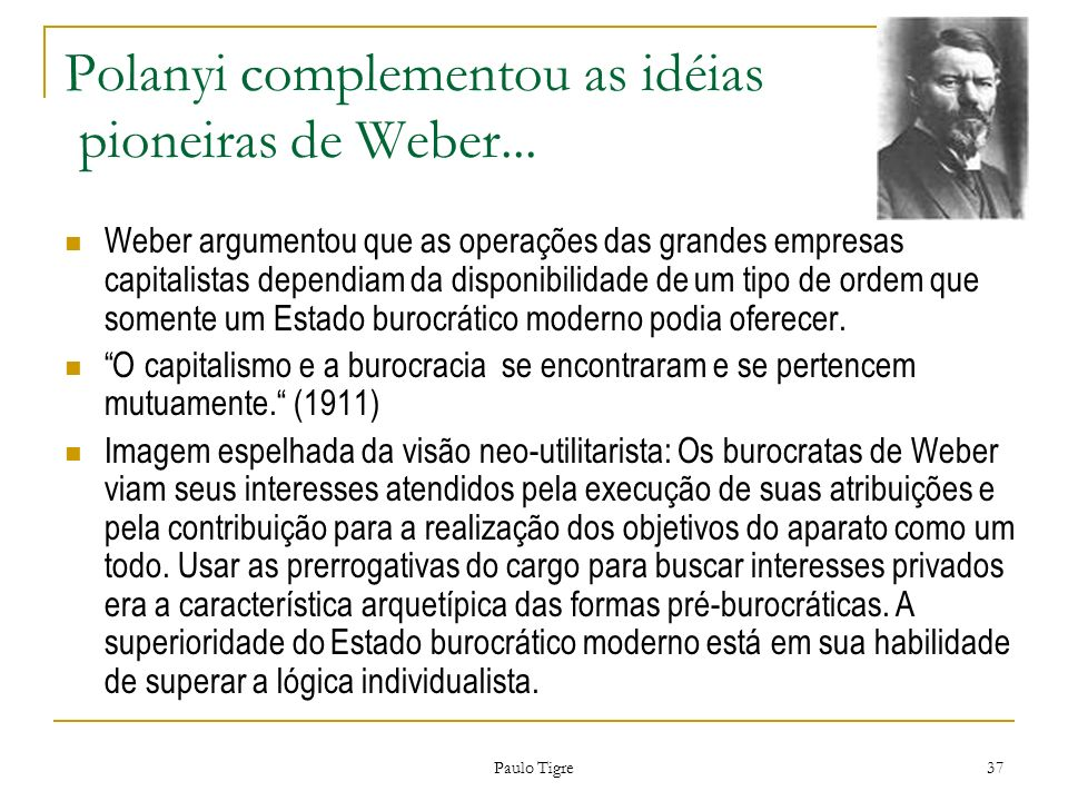 Polanyi complementou as idéias pioneiras de Weber...