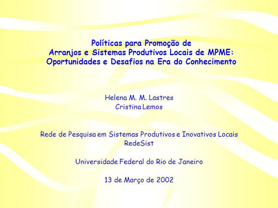 Políticas para Promoção de Arranjos e Sistemas Produtivos Locais de MPME: Oportunidades e Desafios na Era do Conhecimento