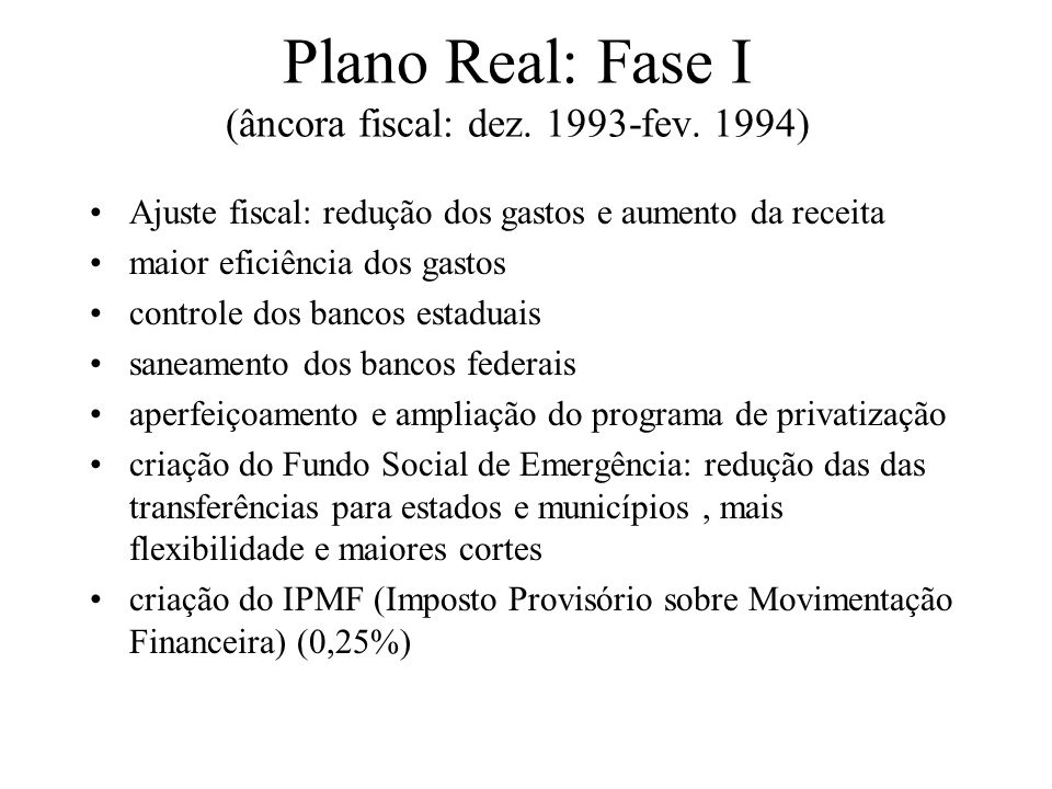 Plano Real: Fase I (âncora fiscal: dez fev. 1994)