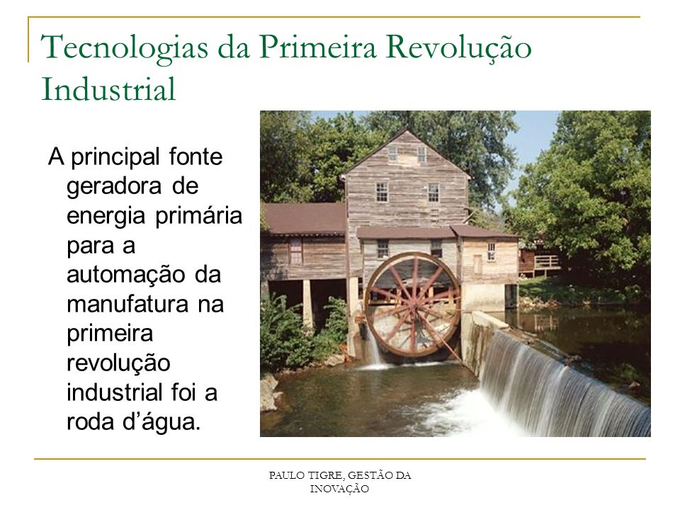Tecnologias da Primeira Revolução Industrial