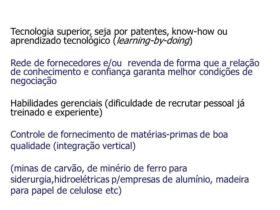 Tecnologia superior, seja por patentes, know-how ou aprendizado tecnológico (learning-by-doing)