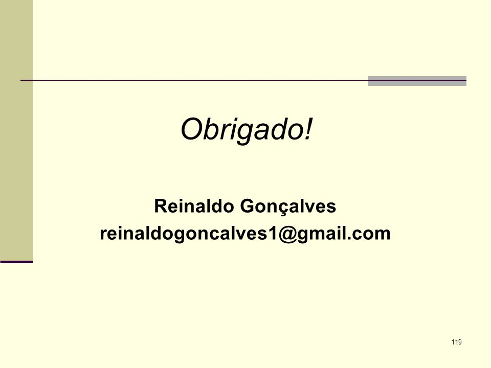 Obrigado! Reinaldo Gonçalves reinaldogoncalves1@gmail.com