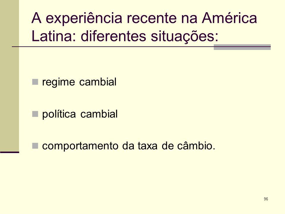 A experiência recente na América Latina: diferentes situações: