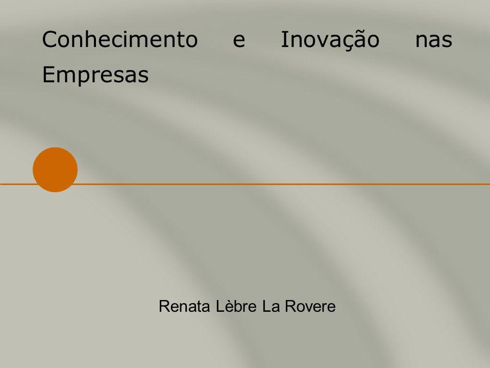 Conhecimento e Inovação nas Empresas Renata Lèbre La Rovere