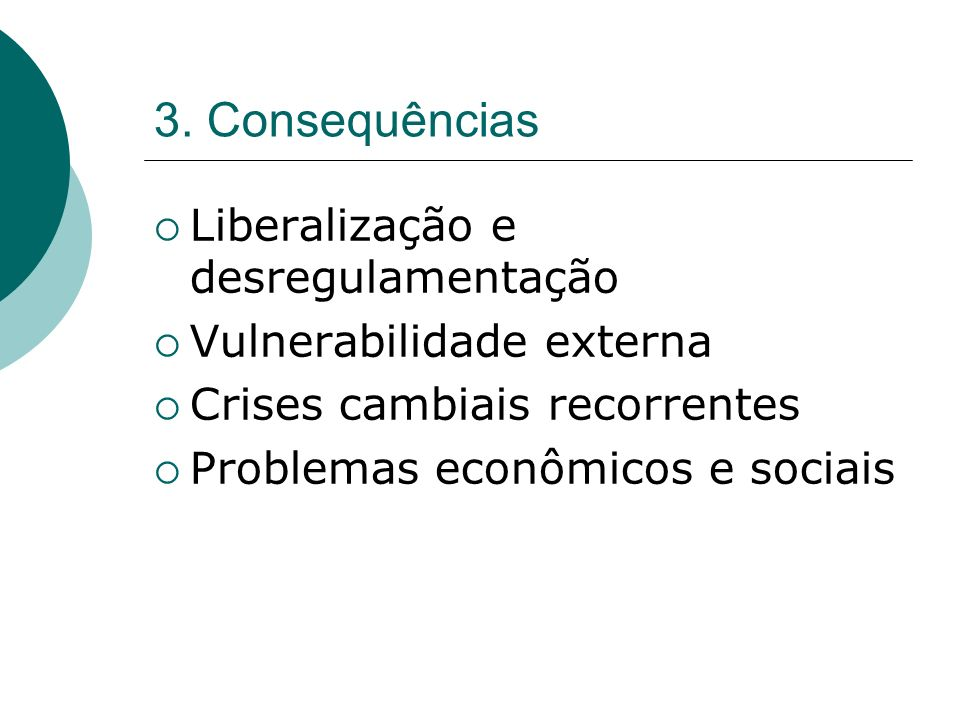 3. Consequências Liberalização e desregulamentação