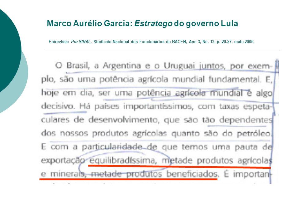 Marco Aurélio Garcia: Estratego do governo Lula Entrevista: Por SINAL, Sindicato Nacional dos Funcionários do BACEN, Ano 3, No.