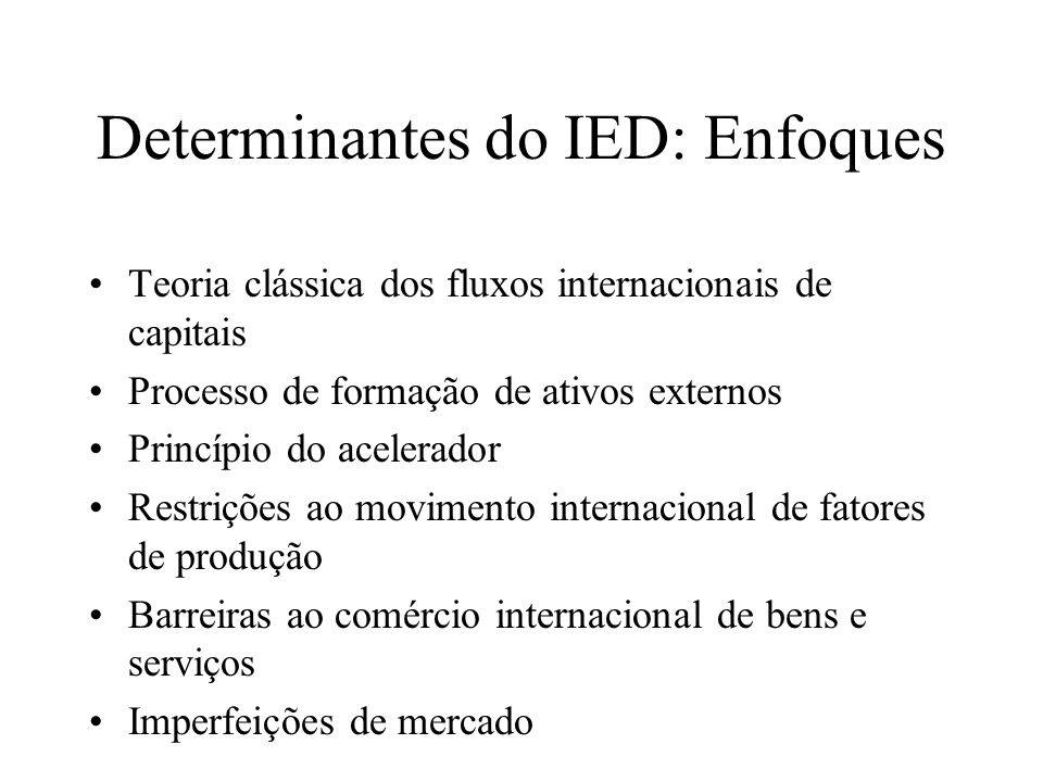 Determinantes do IED: Enfoques