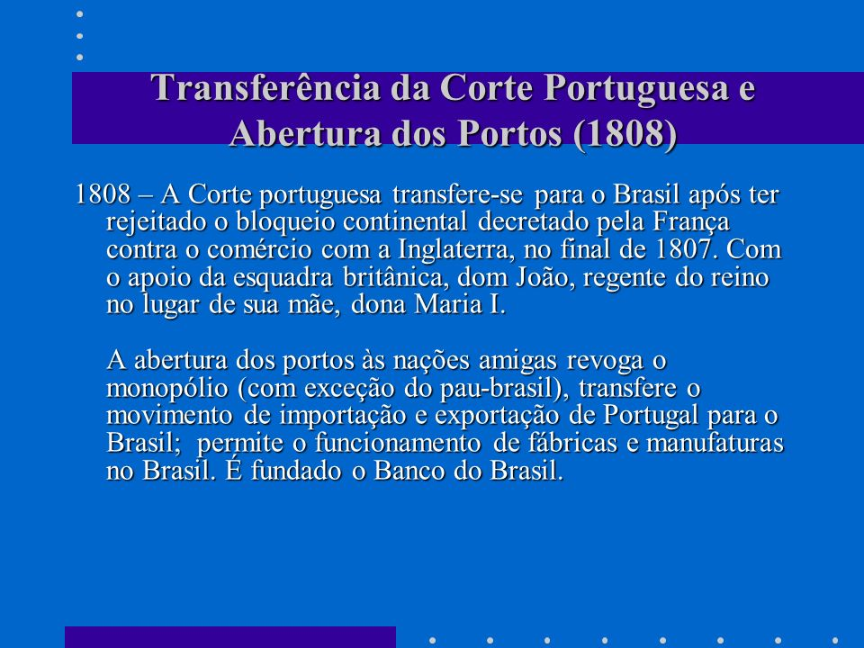 Transferência da Corte Portuguesa e Abertura dos Portos (1808)
