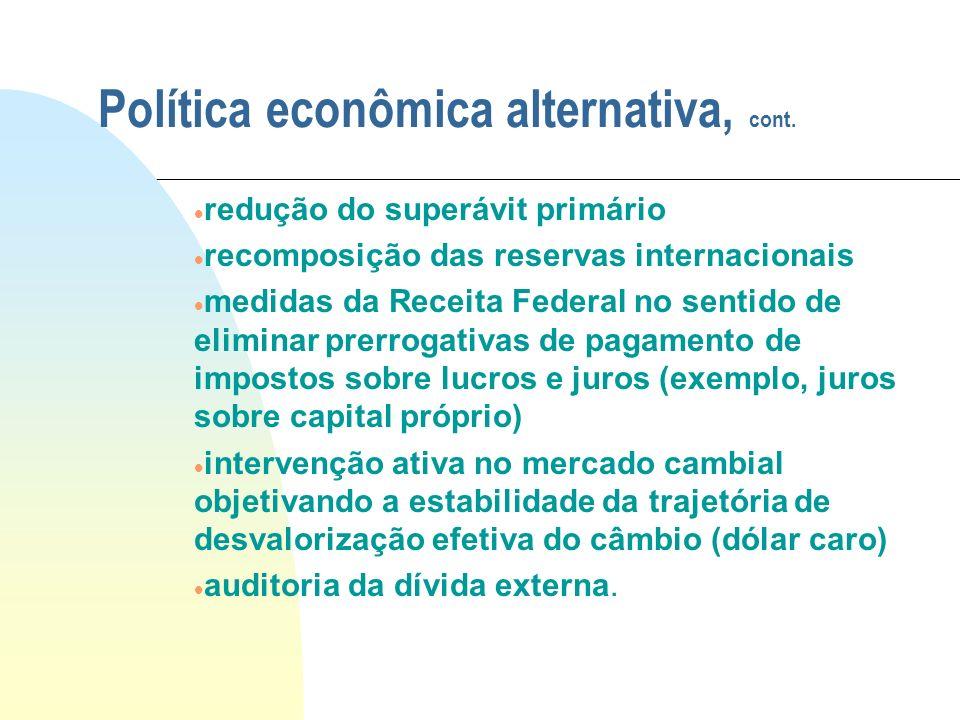 Política econômica alternativa, cont.