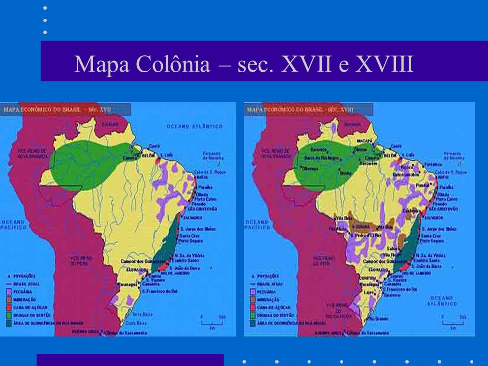 Mapa Colônia – sec. XVII e XVIII