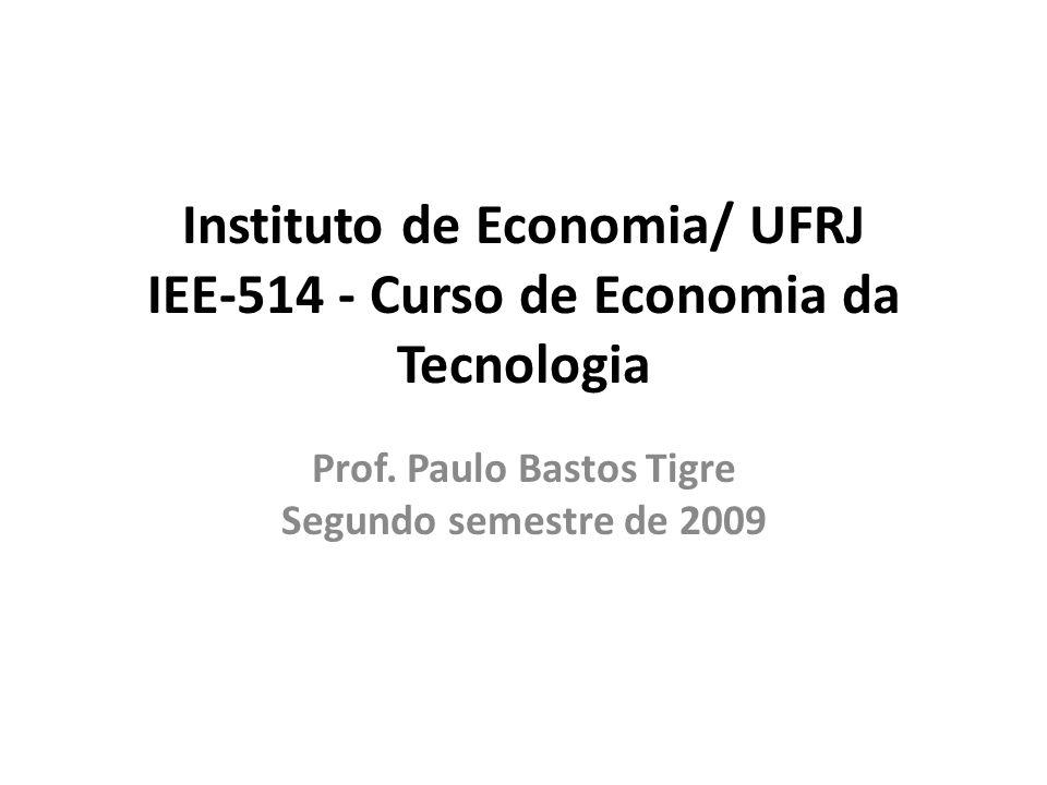Instituto de Economia/ UFRJ IEE-514 - Curso de Economia da Tecnologia
