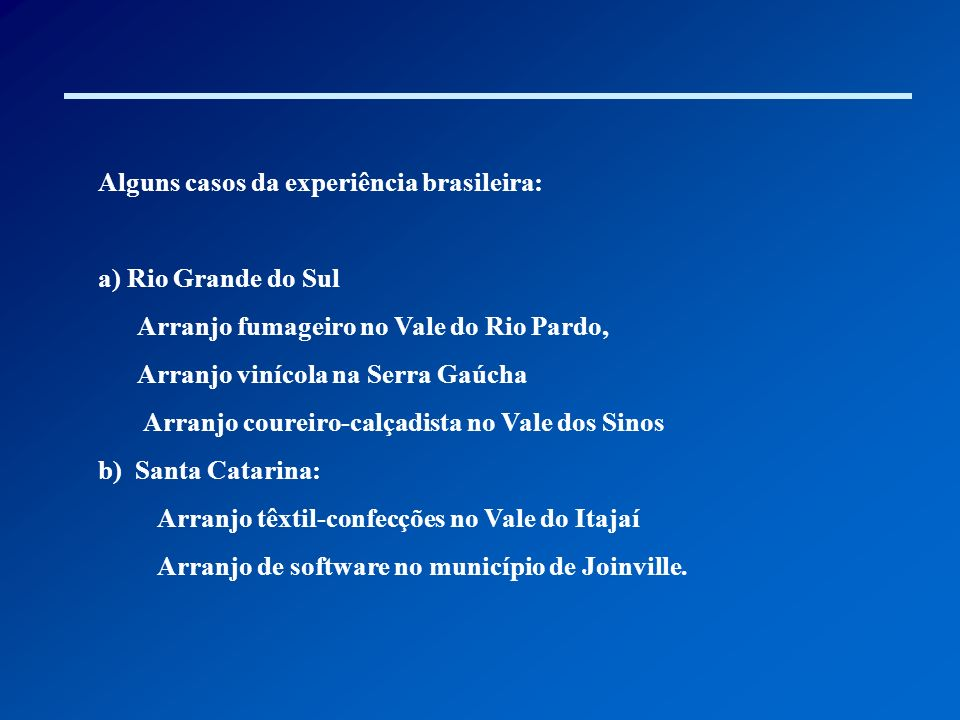 Alguns casos da experiência brasileira: