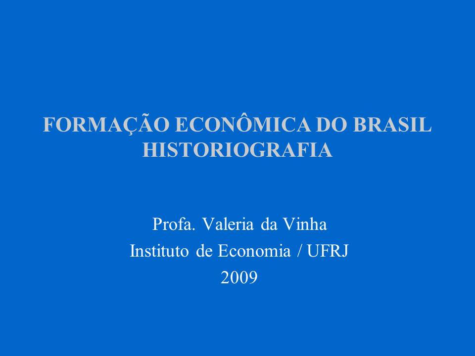FORMAÇÃO ECONÔMICA DO BRASIL HISTORIOGRAFIA