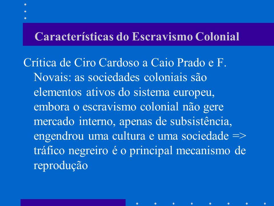 Características do Escravismo Colonial