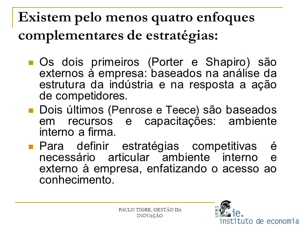 Existem pelo menos quatro enfoques complementares de estratégias: