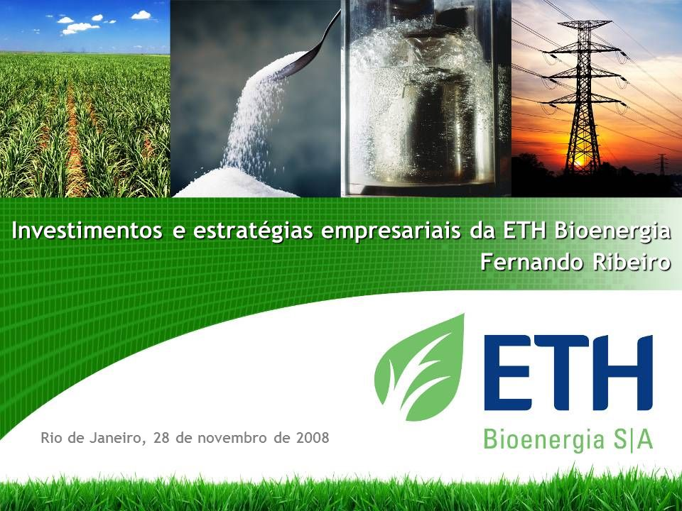 Investimentos e estratégias empresariais da ETH Bioenergia