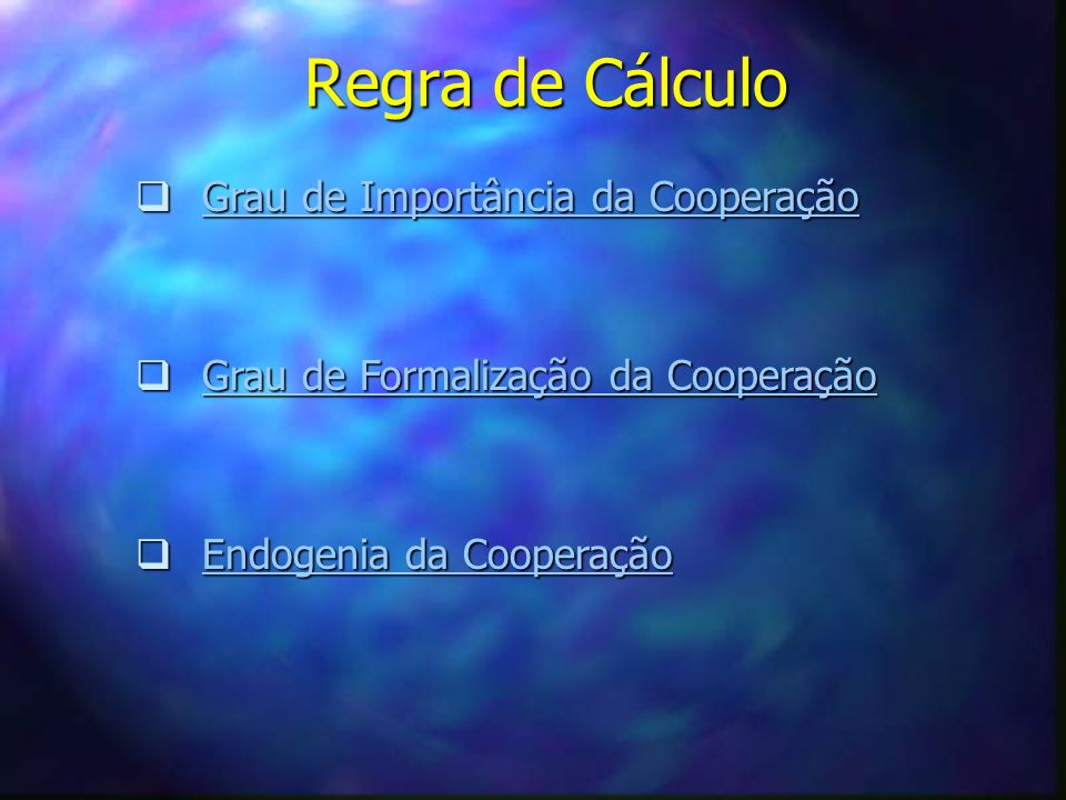 Regra de Cálculo Grau de Importância da Cooperação