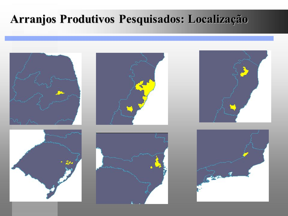 Arranjos Produtivos Pesquisados: Localização