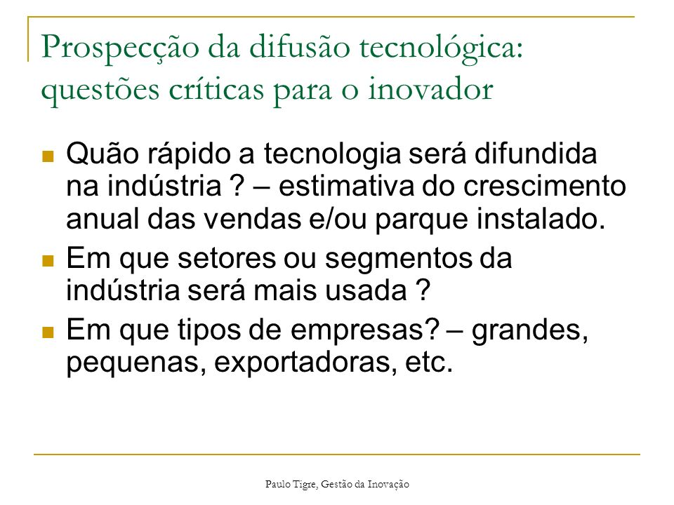 Prospecção da difusão tecnológica: questões críticas para o inovador
