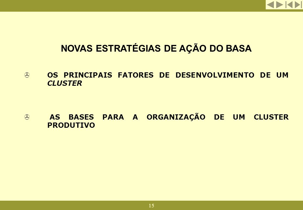 NOVAS ESTRATÉGIAS DE AÇÃO DO BASA