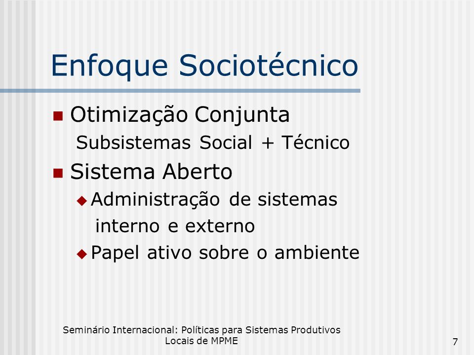 Enfoque Sociotécnico Otimização Conjunta Sistema Aberto