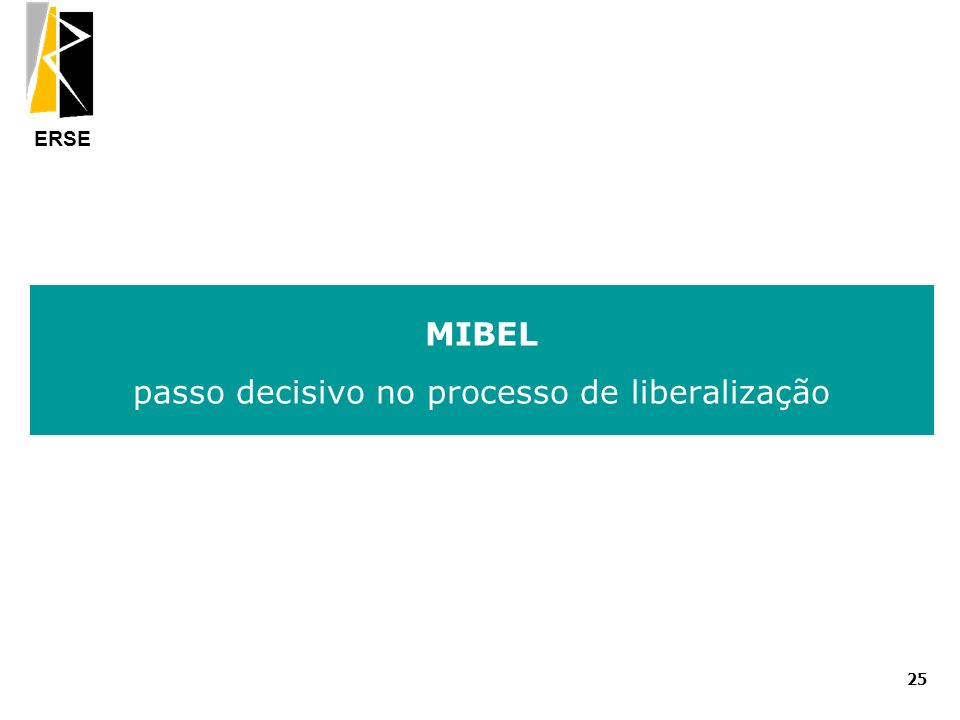 MIBEL passo decisivo no processo de liberalização