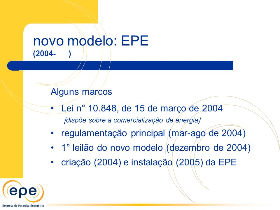 novo modelo: EPE Alguns marcos