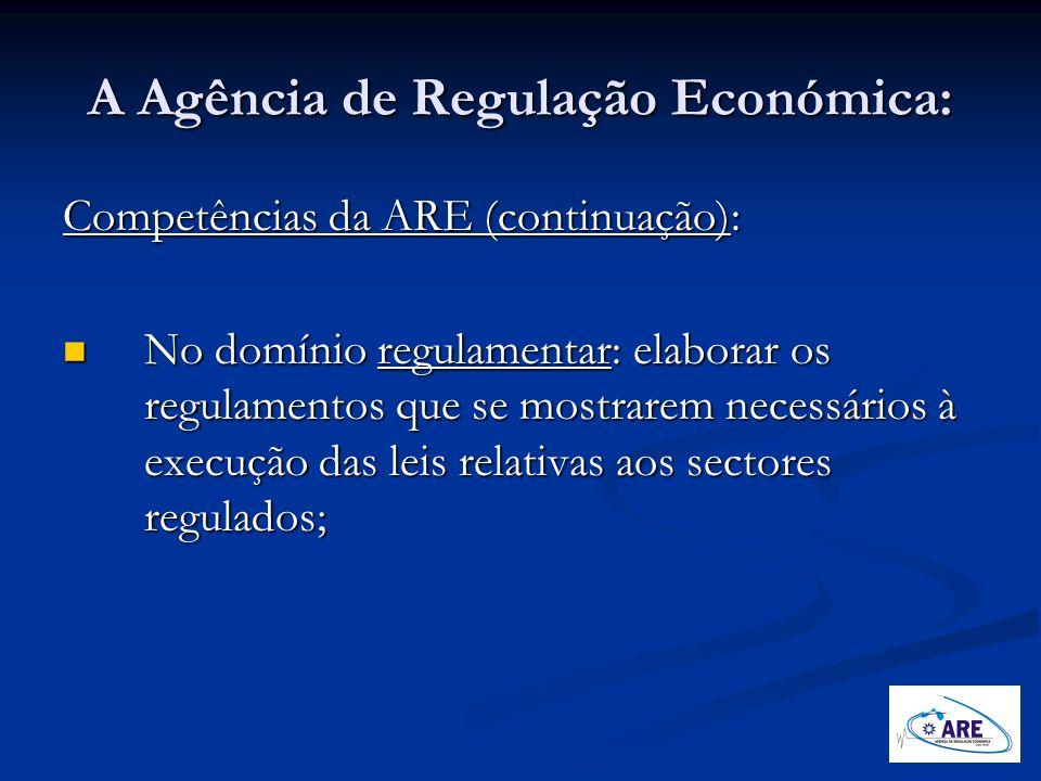 A Agência de Regulação Económica:
