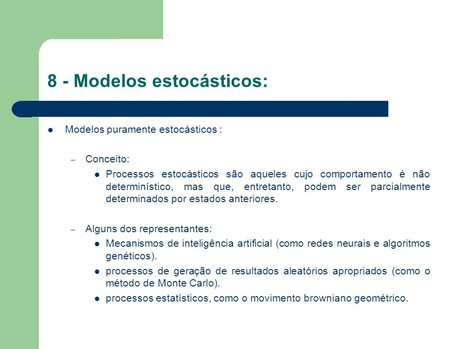 8 - Modelos estocásticos: