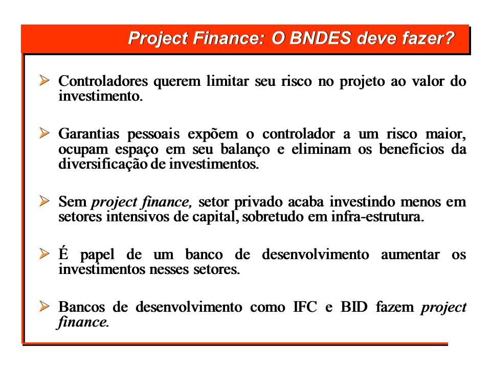 Project Finance: O BNDES deve fazer