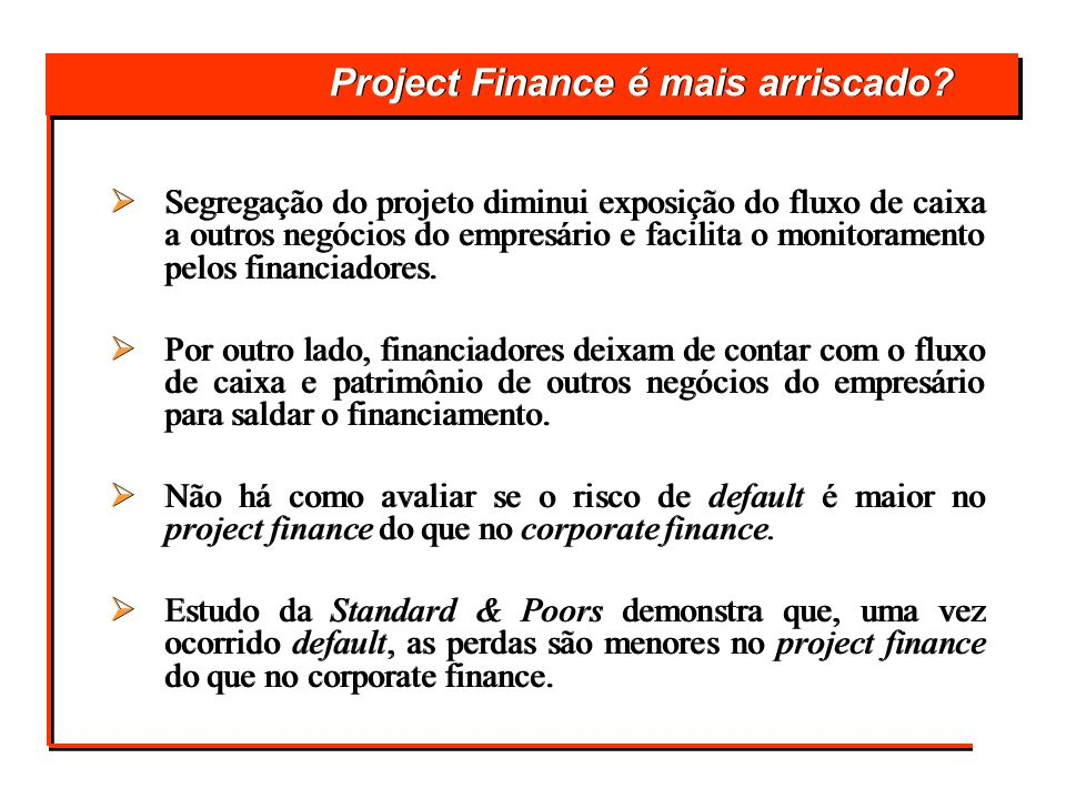 Project Finance é mais arriscado