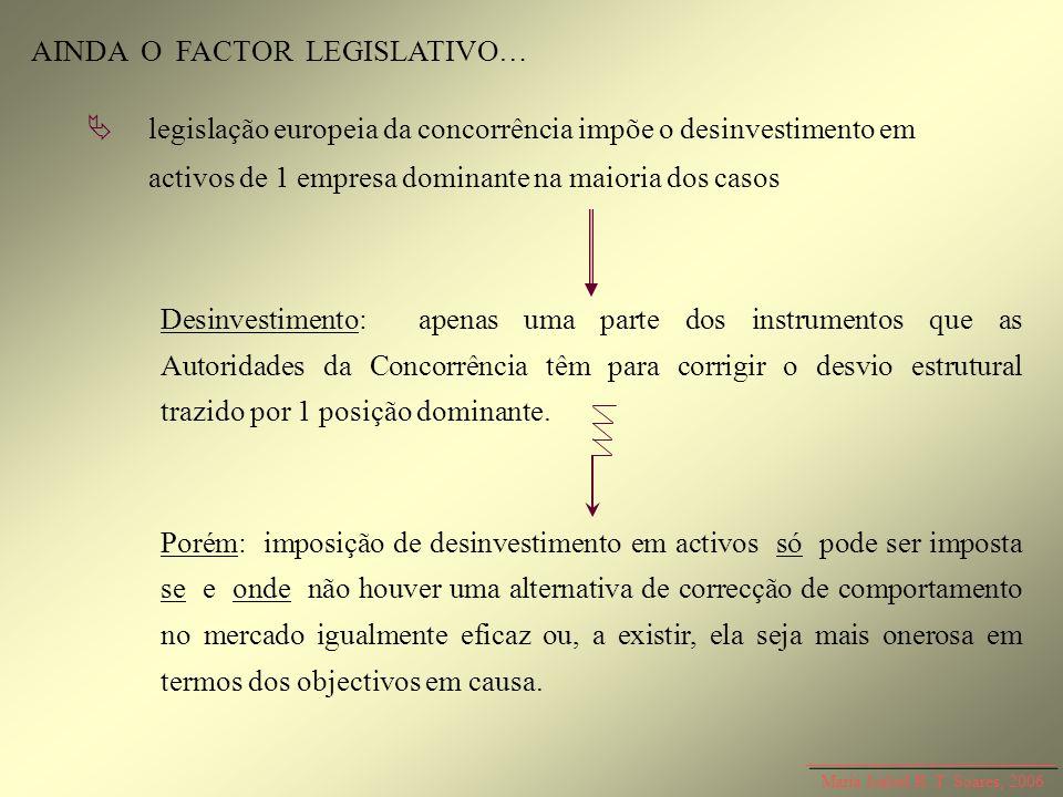 AINDA O FACTOR LEGISLATIVO…