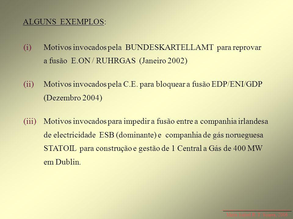 ALGUNS EXEMPLOS:(i) Motivos invocados pela BUNDESKARTELLAMT para reprovar a fusão E.ON / RUHRGAS (Janeiro 2002)