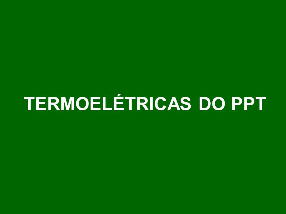 TERMOELÉTRICAS DO PPT
