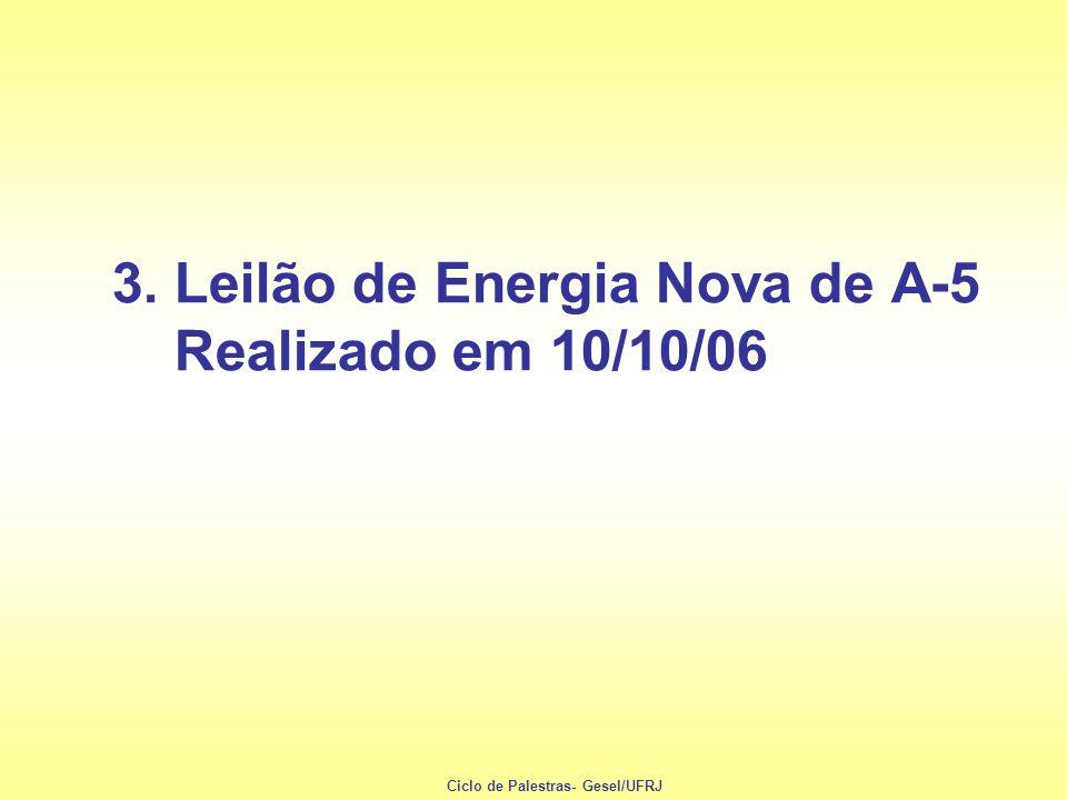 3. Leilão de Energia Nova de A-5 Realizado em 10/10/06