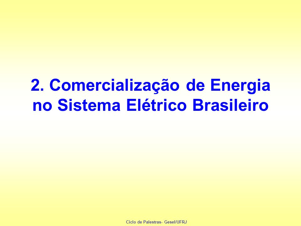 2. Comercialização de Energia no Sistema Elétrico Brasileiro