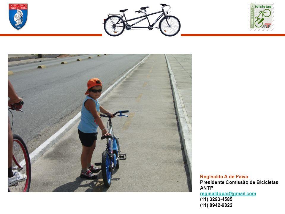 Reginaldo A de Paiva Presidente Comissão de Bicicletas. ANTP. reginaldopai@gmail.com. (11) 3293-4585.