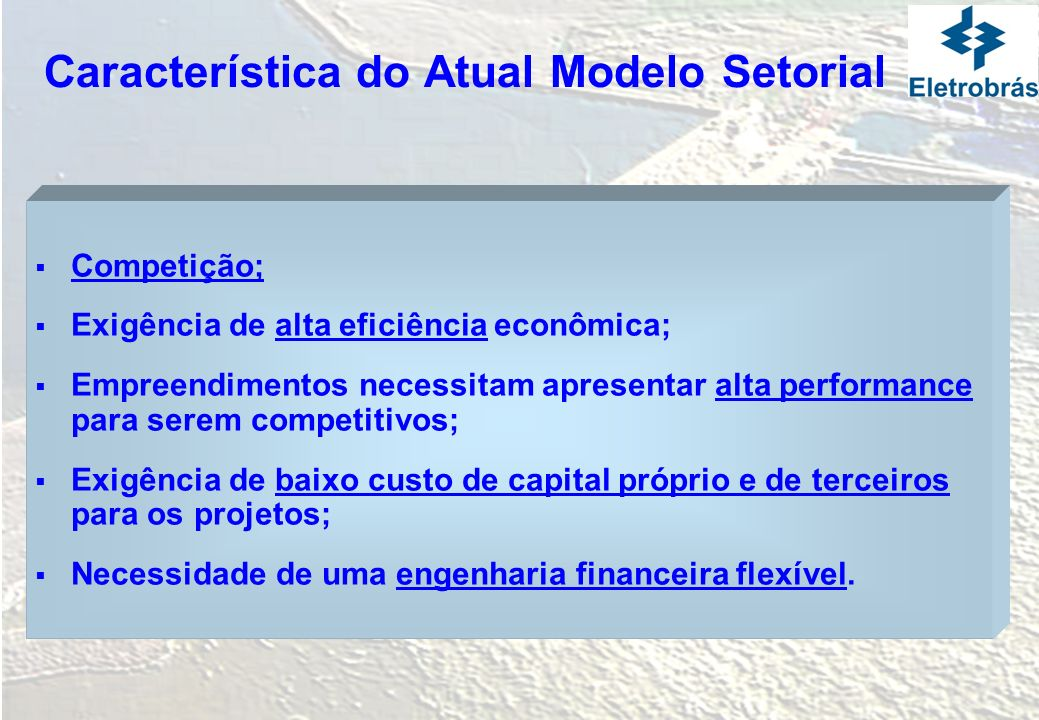 Característica do Atual Modelo Setorial