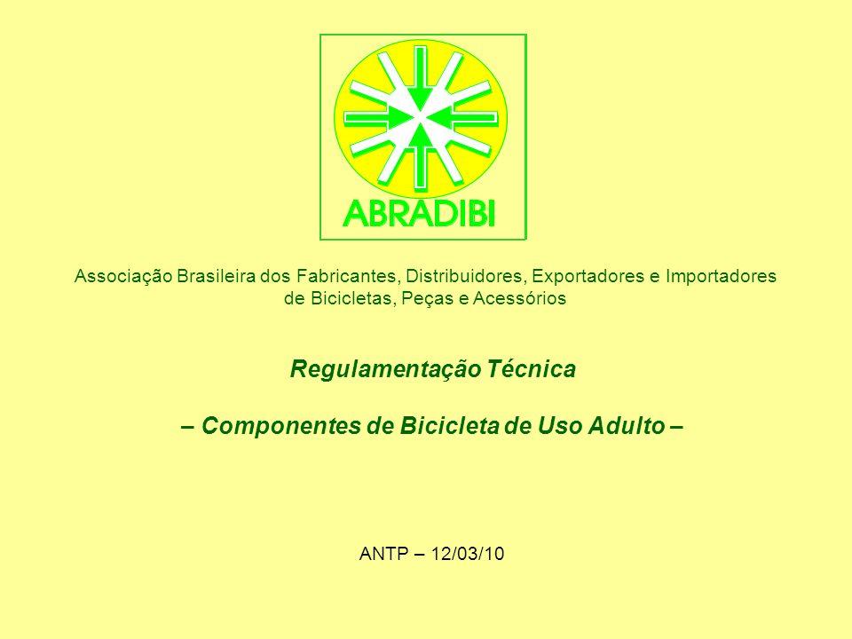 Regulamentação Técnica – Componentes de Bicicleta de Uso Adulto –