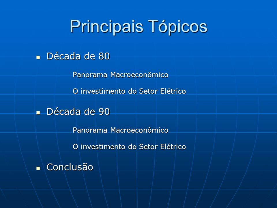 Principais Tópicos Década de 80 Década de 90 Conclusão