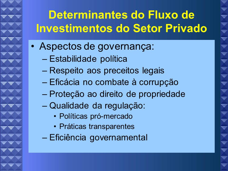 Determinantes do Fluxo de Investimentos do Setor Privado