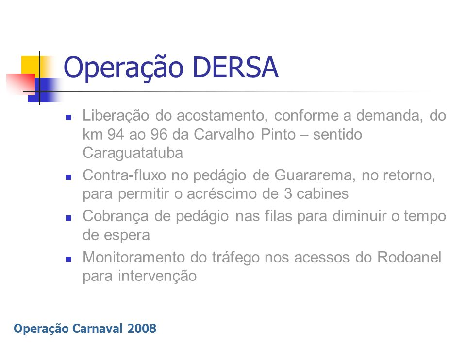Operação DERSA Liberação do acostamento, conforme a demanda, do km 94 ao 96 da Carvalho Pinto – sentido Caraguatatuba.