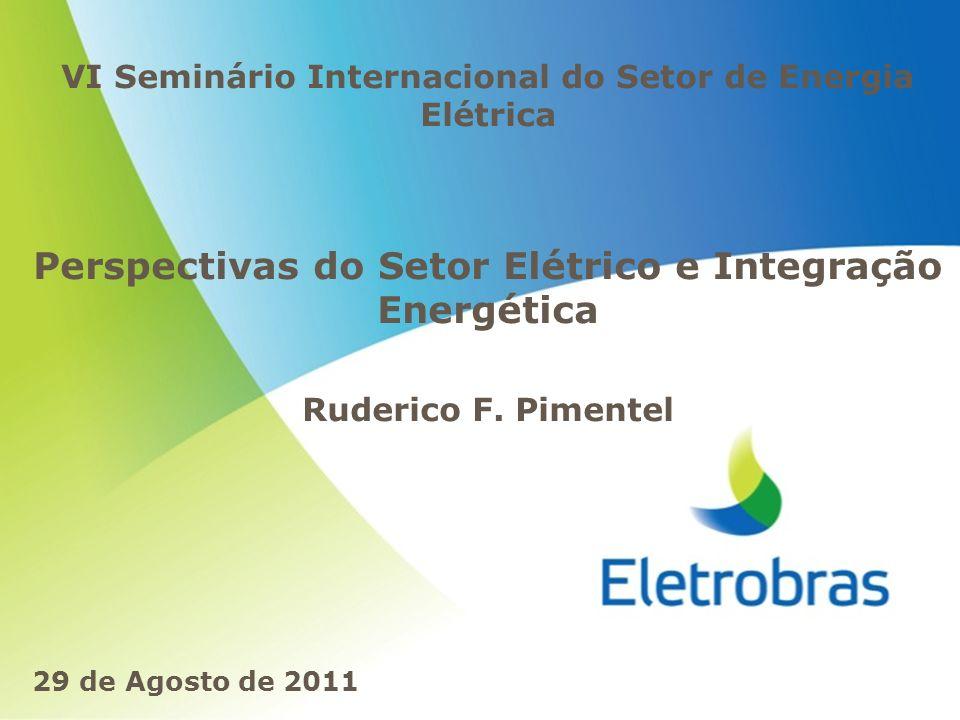 Perspectivas do Setor Elétrico e Integração Energética
