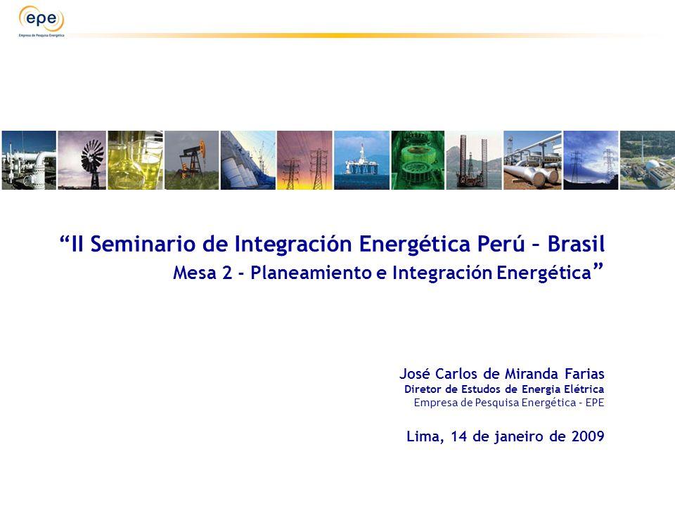 II Seminario de Integración Energética Perú – Brasil Mesa 2 - Planeamiento e Integración Energética