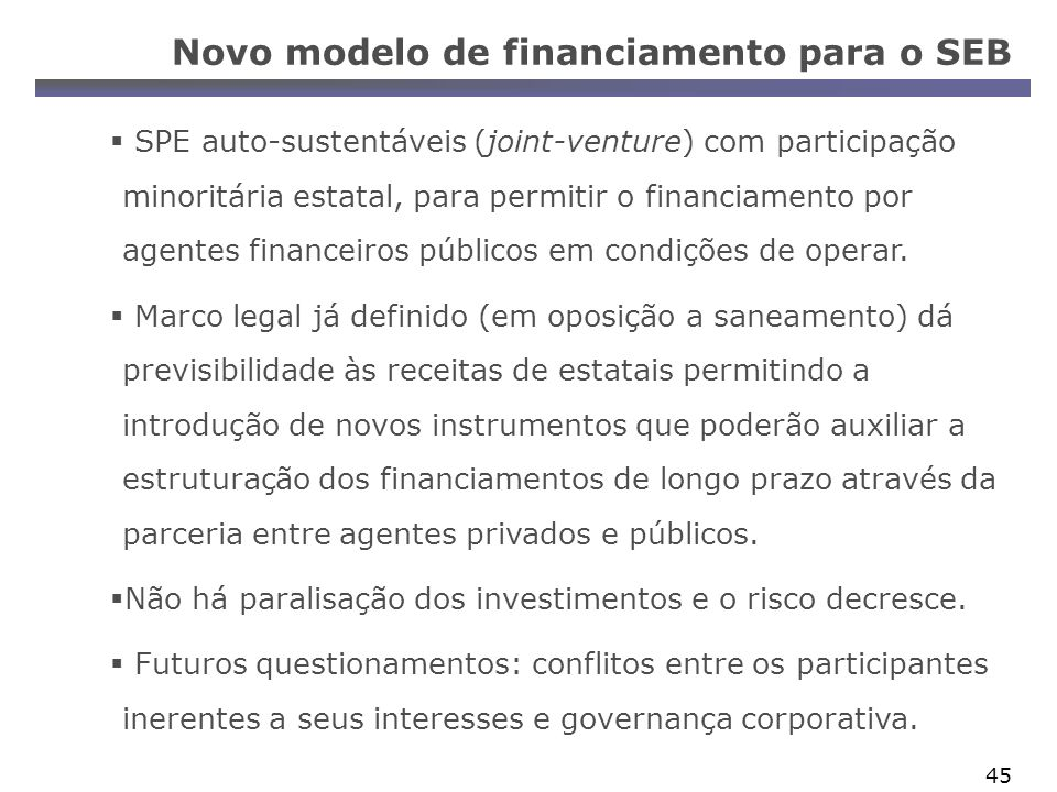 Novo modelo de financiamento para o SEB